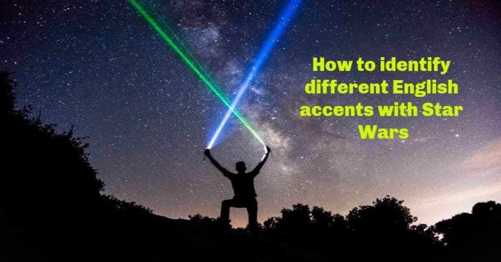How to identify different English accents with Star Wars