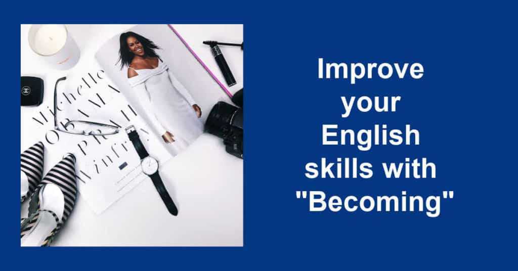 Improve your English skills with Becoming
