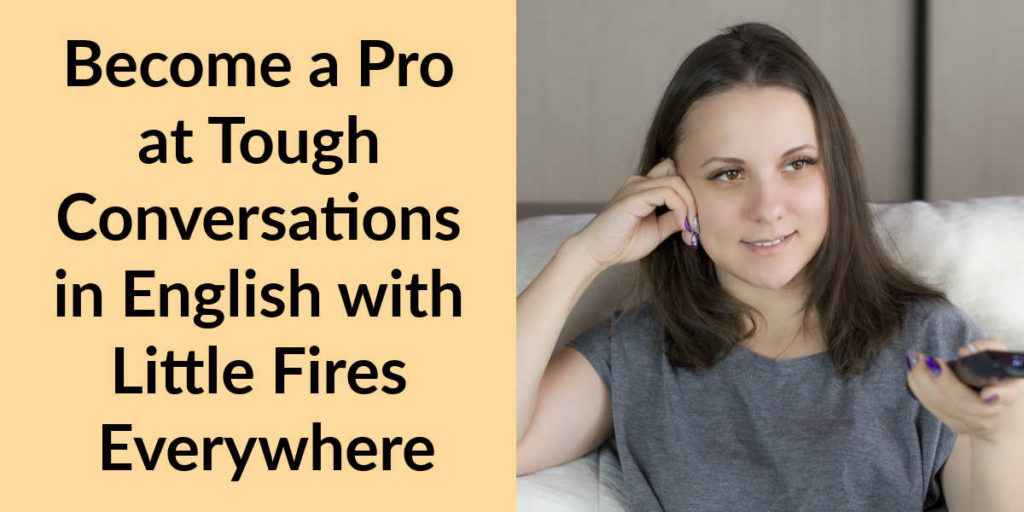 Become a Pro at Tough Conversations in English with Little Fires Everywhere featured image