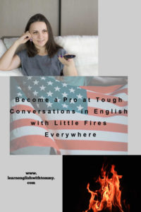 become a pro at tough conversations in English with Little Fires Everywhere pin